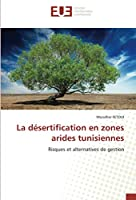 La désertification en zones arides tunisiennes: Risques et alternatives de gestion