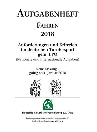 INHALT - Aufgabenheft - Fahren 2018: Anforderungen und Kriterien im deutschen Turniersport gem. LPO (Nationale und internationale Aufgaben) (Regelwerke)