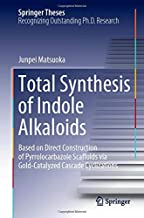 Total Synthesis of Indole Alkaloids: Based on Direct Construction of Pyrrolocarbazole Scaffolds via Gold-Catalyzed Cascade...
