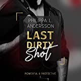 Last Dirty Shot: Powerful & Protective 3