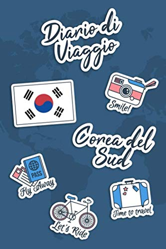 Diario di Viaggio Corea del Sud: Diario di viaggio da compilare | 106 pagine, 15,24 cm x 22,86 cm | Per accompagnarvi durante il vostro soggiorno