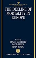 The Decline of Mortality in Europe (International Studies in Demography)