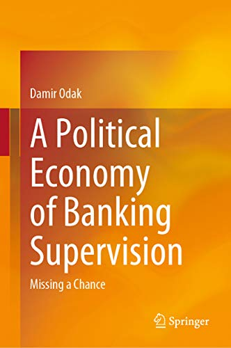 A Political Economy of Banking Supervision: Missing a Chance (English Edition)