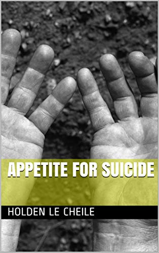 Appetite for Suicide (English Edition)
