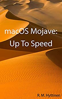 macOS Mojave: Up To Speed by [R.M. Hyttinen]