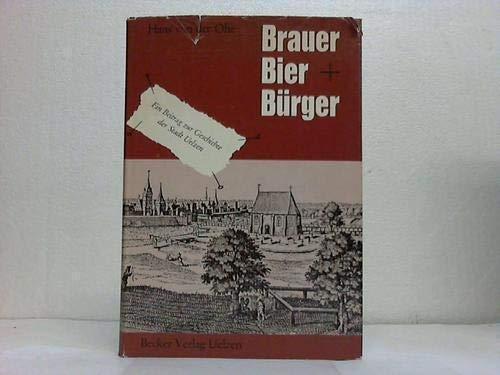 Brauer, Bier und Bürger. Ein Beitrag zur Geschichte der Stadt Uelzen