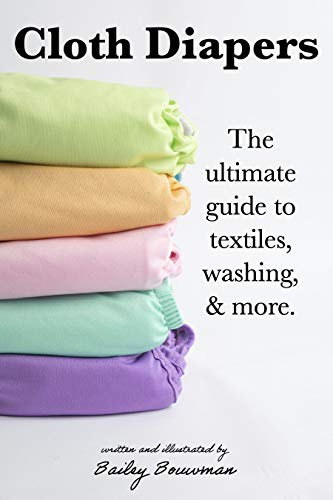 Cloth Diapers: the ultimate guide to textiles, washing and more.