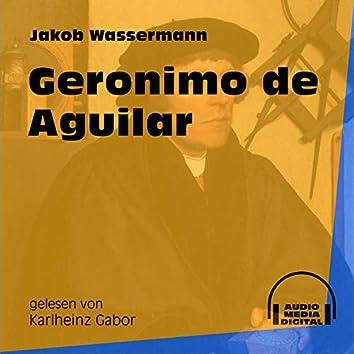 Geronimo de Aguilar (Ungekürzt)
