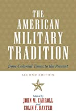 The American Military Tradition: From Colonial Times to the Present (English Edition)