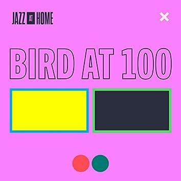 Bird at 100 (Jazz at Home)