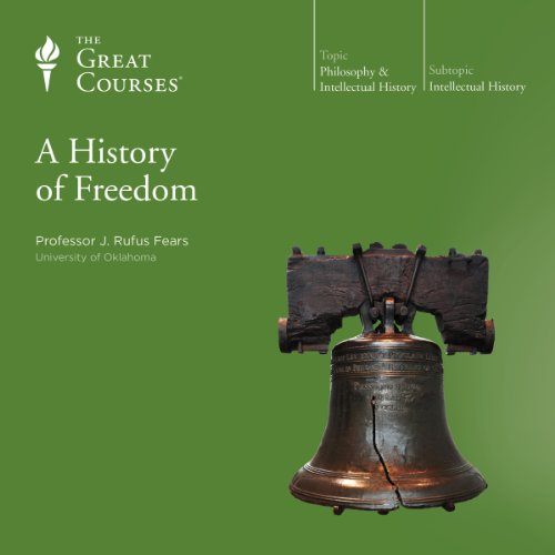 A History of Freedom                   Written by:                                                                                                                                 Rufus J. Fears,                                                                                        The Great Courses                               Narrated by:                                                                                                                                 Rufus J. Fears                      Length: 18 hrs and 33 mins     2 ratings     Overall 5.0