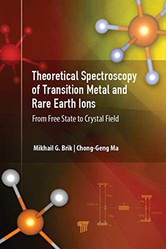Theoretical Spectroscopy of Transition Metal and Rare Earth Ions: From Free State to Crystal Field (English Edition)