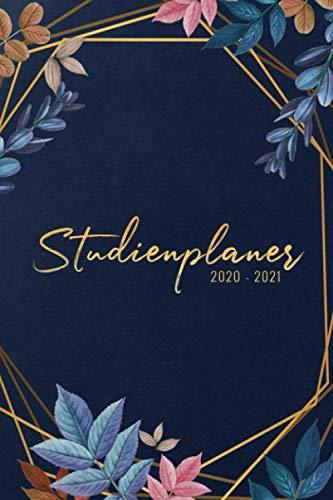Studienplaner 2020 / 2021: Wochenplaner, Terminplaner und Kalender 2020 2021 – September 2020 bis Oktober 2021 – Studienplaner und Semesterkalender im wundervollen Design zum Planen und Organisieren