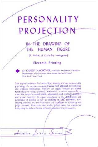 Personality Projection in the Drawing of the Human Figure (A Method of Personality Investigation)