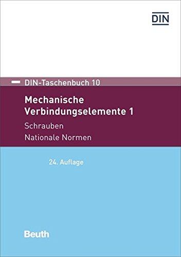 Mechanische Verbindungselemente 1: Schrauben Nationale Normen (DIN-Taschenbuch)