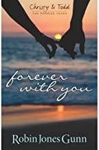 Forever With You (Christy & Todd, the Married Years)