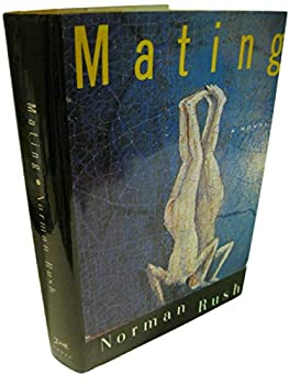 Rare MATING by Norman Rush 1st US Edition/1st Printing 1991 Knopf Near Fine/Near Fine