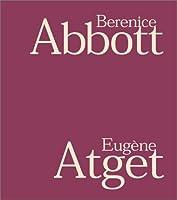 Berenice Abbott and Eugene Atget