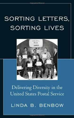 Sorting Letters, Sorting Lives: Delivering Diversity in the United States Postal Service by Benbow, Linda B. (2010) Hardcover