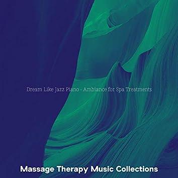 Dream Like Jazz Piano - Ambiance for Spa Treatments