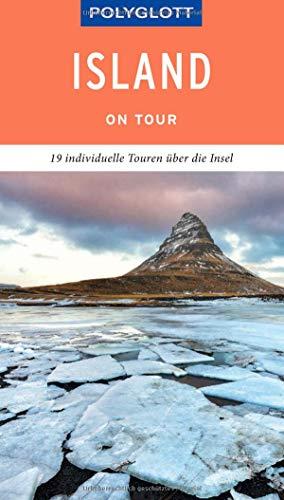 POLYGLOTT on tour Reiseführer Island: Individuelle Touren durch das Land