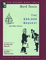 The $30,000 Bequest and Other Stories (Oxford Mark Twain)