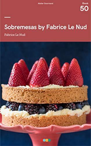 Sobremesas by Fabrice Le Nud: Tá na Mesa (Portuguese Edition)