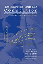 The Education-Drug Use Connection: How Successes and Failures in School Relate to Adolescent Smoking, Drinking, Drug Use, and Delinquency