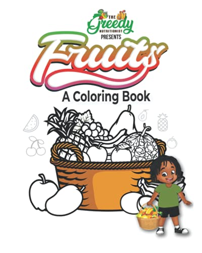 Compare Textbook Prices for The Greedy Nutritionist Presents Fruits: A Coloring Book  ISBN 9798505962442 by Nutritionist, The Greedy