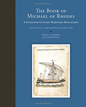 The Book of Michael of Rhodes: A Fifteenth-Century Maritime Manuscript: Facsimile: 1