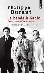 La Bande à Gabin. Blier, Audiard et les autres... de Philippe Durant