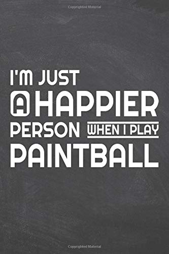 I'm just a happier person wenn i play Paintball: Paintball Notebook or Journal - Size 6 x 9 - 110 Dot Grid Pages - Office Equipment, Supplies, Gear - ... Paintball Gift Idea for Christmas or Birthday