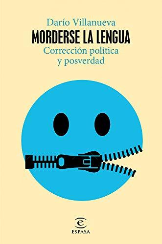 Amazon.com: Morderse la lengua: Corrección política y posverdad (Spanish Edition) eBook: Villanueva, Darío: Kindle Store