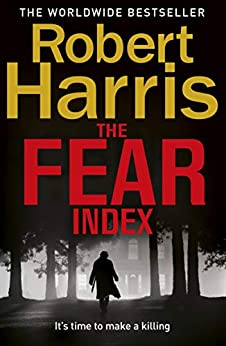 The Fear Index: The thrilling Richard and Judy Book Club pick by [Robert Harris]