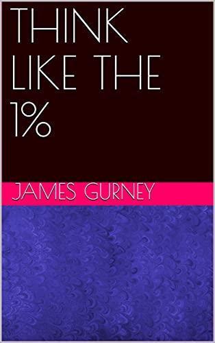 THINK LIKE THE 1% (English Edition)