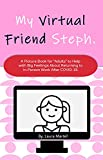 """My Virtual Friend Steph: Returning to In-Person Work After COVID-19 - A Picture Book for """"Adults"""" to..."""