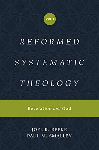 Reformed Systematic Theology, Volume 1: Volume 1: Revelation and God