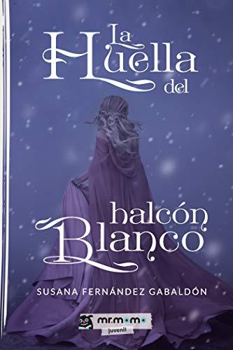 La huella del halcón blanco eBook: Susana Fernández Gabaldón ...