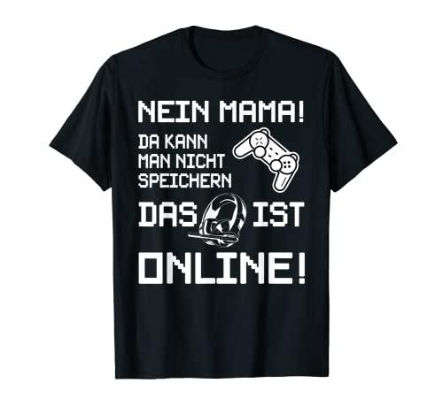 Nein Mama das ist Online - Headset Konsole zocken für Gamer T-Shirt
