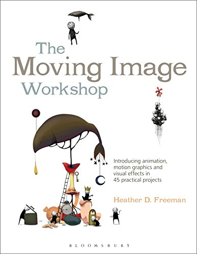 The Moving Image Workshop: Introducing animation, motion graphics and visual effects in 45 practical projects (Required