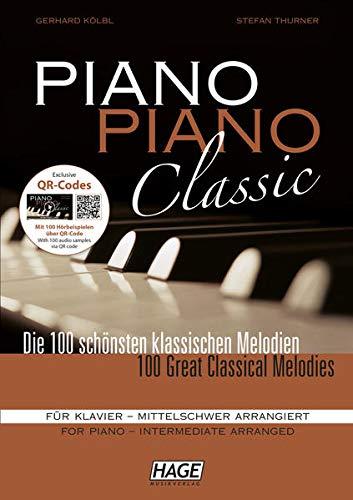 Piano Piano Classic mittelschwer: Das beliebte Spielbuch für Klavier für fortgeschrittene Spieler: Das beliebte Spielbuch für Klavier für ... - Mit 100 Hörbeispielen über QR - Code