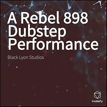 A Rebel 898  Dubstep Performance