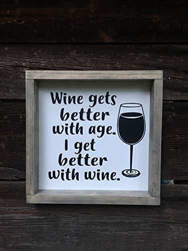 SIGNS El vino se apostó con la edad me pongo mejor con el vino - amante del vino - regalos para ella - copa de vino - madera