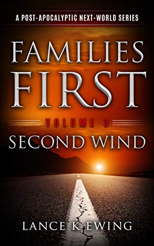 Families First: A Post-Apocalyptic Next-World Series Volume 3 Second Wind