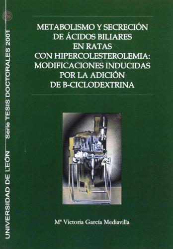 Metabolismo y secreción de ácidos biliares en ratas con hipercolesterolemia: Modificaciones inducidas por la adición de B-ciclodextrina (Tesis doctorales 2001)
