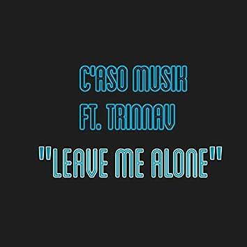 Leave Me Alone (feat. Trinnav)