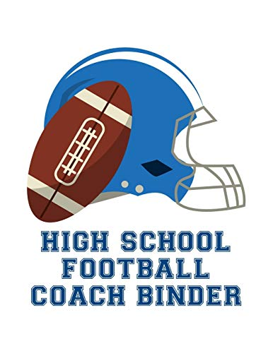 High School Football Coach Binder: Undated 12-Month Calendar, Team Roster, Player Statistics For Football Players And Coaches With Play Design Field Blank Pages