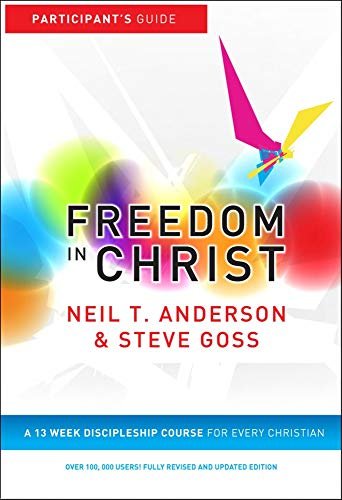 Download Freedom in Christ: Participant's Guide: A 13 Week Discipleship Course for Every Christian (Freedom in Christ Course) 1854249401