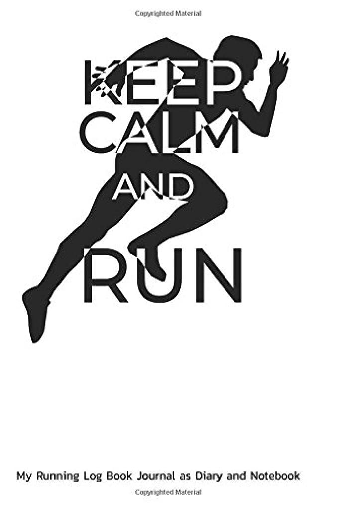 確かに製油所痛みKeep Calm and Run: My Running Log Book Journal as Diary and Notebook 110 prefabricated pages