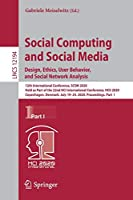 Social Computing and Social Media. Design, Ethics, User Behavior, and Social Network Analysis: 12th International Conference, SCSM 2020, Held as Part of the 22nd HCI International Conference, HCII 2020, Copenhagen, Denmark, July 19–24, 2020, Proceedings, Part I (Lecture Notes in Computer Science, 12194)